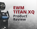Video: Productreview EWM Titan XQ